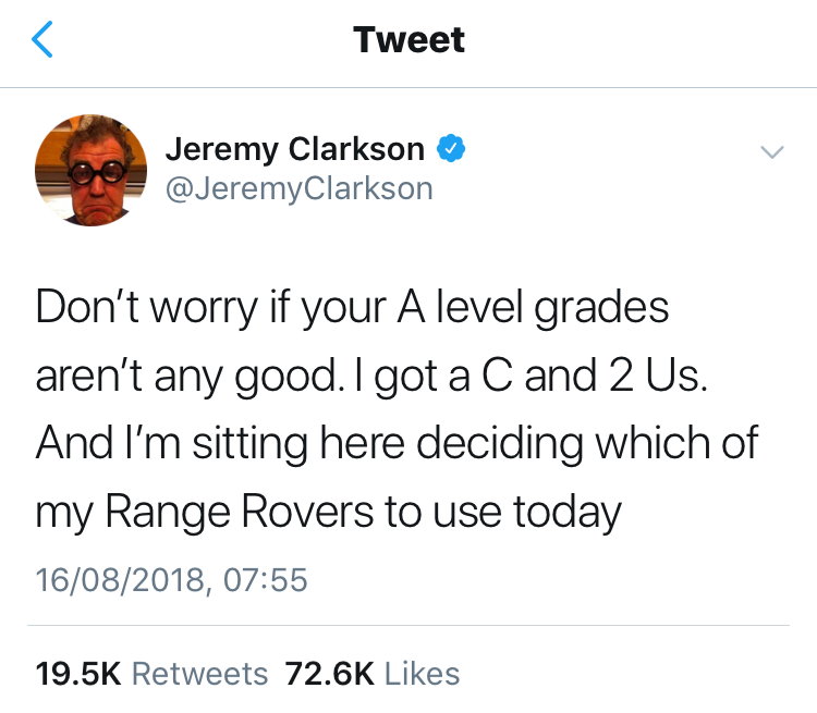 Jeremy Clarkson on A Level results day.